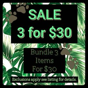SALE 3 for $30!! Bundle 3 Items for $30!!